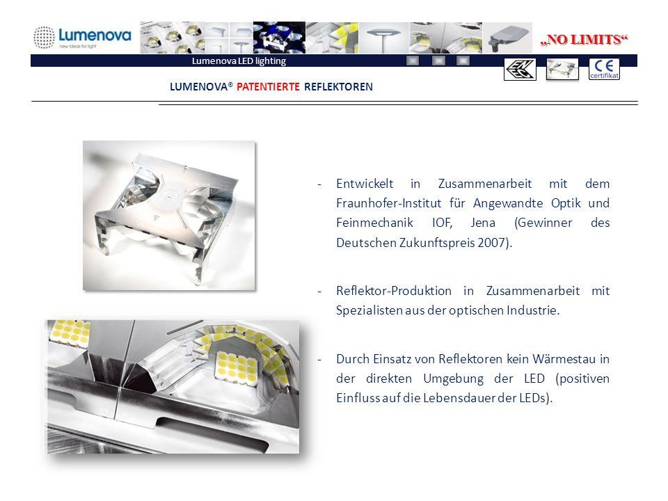 Lumenova LED lighting LUMENOVA® PATENTIERTE REFLEKTOREN -Entwickelt in Zusammenarbeit mit dem Fraunhofer-Institut für Angewandte Optik und Feinmechanik IOF, Jena (Gewinner des Deutschen Zukunftspreis 2007).