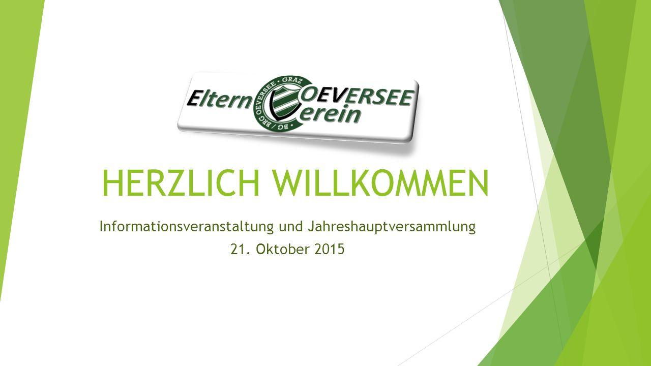 HERZLICH WILLKOMMEN Informationsveranstaltung und Jahreshauptversammlung 21. Oktober 2015