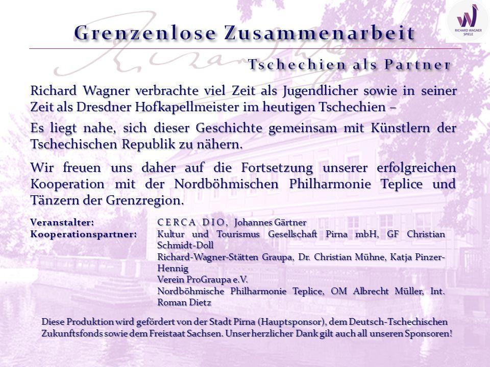 Richard Wagner verbrachte viel Zeit als Jugendlicher sowie in seiner Zeit als Dresdner Hofkapellmeister im heutigen Tschechien – Wir freuen uns daher auf die Fortsetzung unserer erfolgreichen Kooperation mit der Nordböhmischen Philharmonie Teplice und Tänzern der Grenzregion.