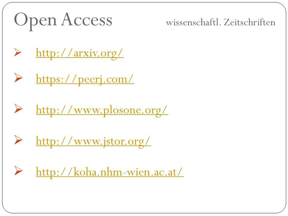 Open Access wissenschaftl. Zeitschriften  http://arxiv.org/ http://arxiv.org/  https://peerj.com/ https://peerj.com/  http://www.plosone.org/ http: