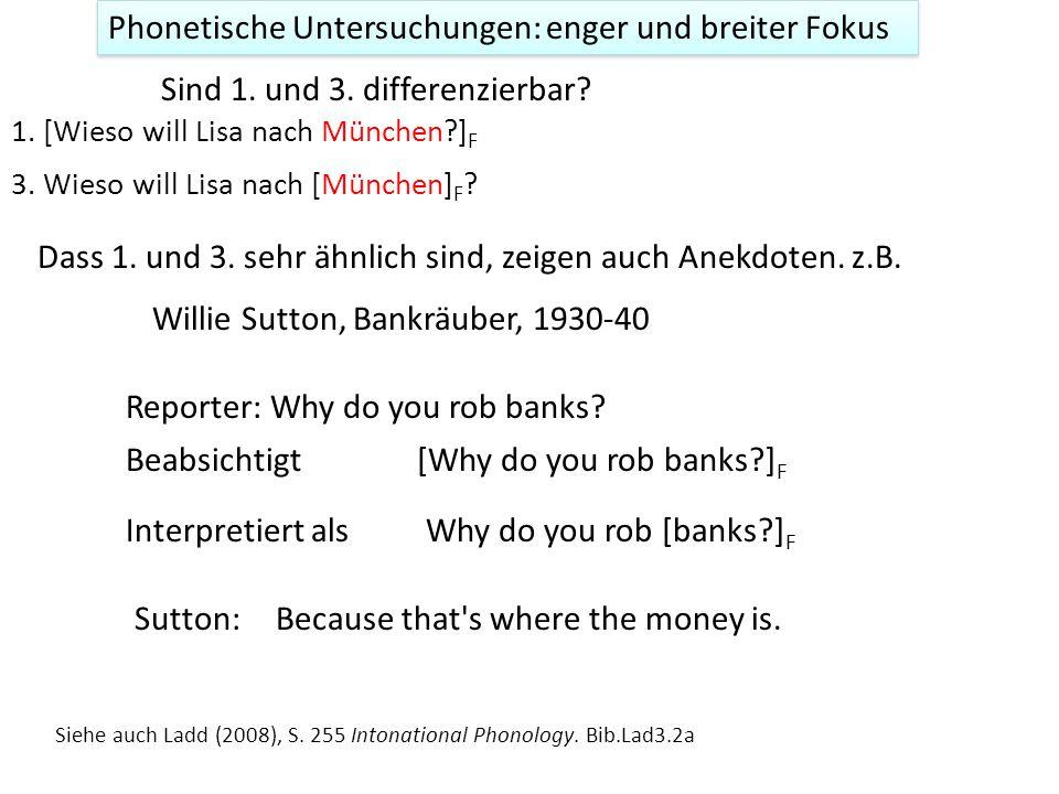 Ebenfalls sind Für Fragen 1. und 2. eindeutig differenzierbar 1. [Wieso will Lisa nach München?] F Breit fokussierte Frage Weil sie zum Zahnarzt muss,