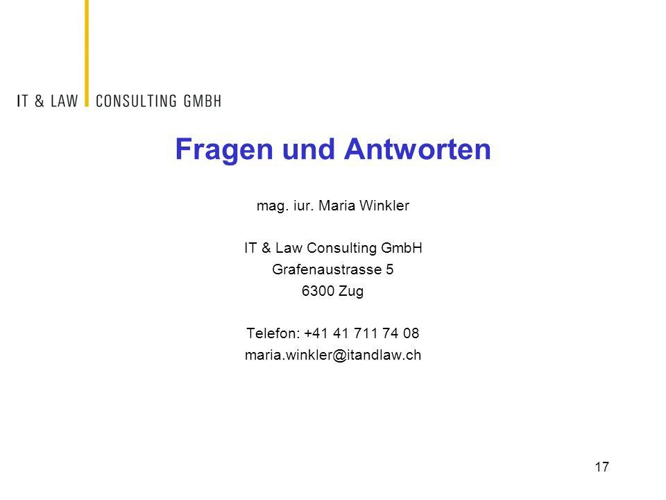 Fragen und Antworten mag. iur. Maria Winkler IT & Law Consulting GmbH Grafenaustrasse 5 6300 Zug Telefon: +41 41 711 74 08 maria.winkler@itandlaw.ch 1
