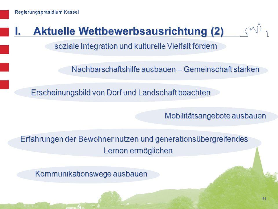 Regierungspräsidium Kassel 11 I.Aktuelle Wettbewerbsausrichtung (2) soziale Integration und kulturelle Vielfalt fördern soziale Integration und kultur