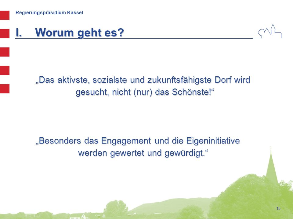 Regierungspräsidium Kassel 13 I.Worum geht es.