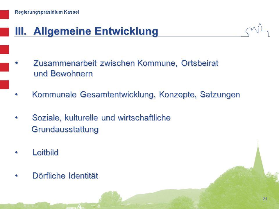 Regierungspräsidium Kassel 21 III.Allgemeine Entwicklung Zusammenarbeit zwischen Kommune, Ortsbeirat Zusammenarbeit zwischen Kommune, Ortsbeirat und B