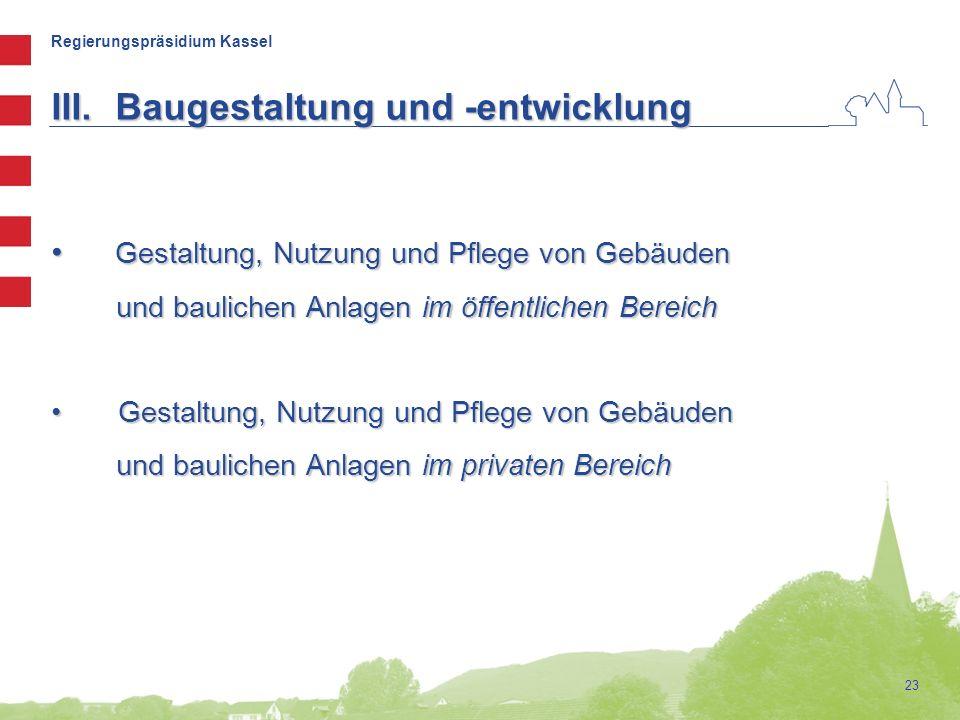 Regierungspräsidium Kassel 23 III.Baugestaltung und -entwicklung Gestaltung, Nutzung und Pflege von Gebäuden Gestaltung, Nutzung und Pflege von Gebäud