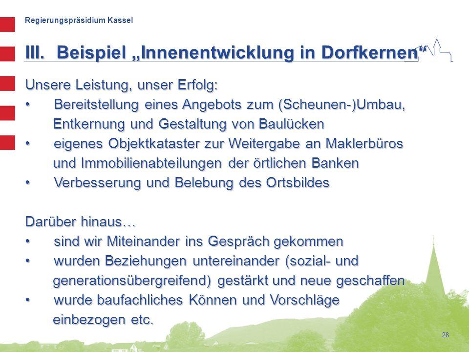 Regierungspräsidium Kassel 28 Unsere Leistung, unser Erfolg: Bereitstellung eines Angebots zum (Scheunen-)Umbau, Entkernung und Gestaltung von Baulück