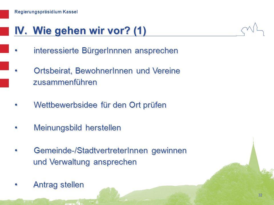 Regierungspräsidium Kassel 32 interessierte BürgerInnnen ansprechen interessierte BürgerInnnen ansprechen Ortsbeirat, BewohnerInnen und Vereine Ortsbe