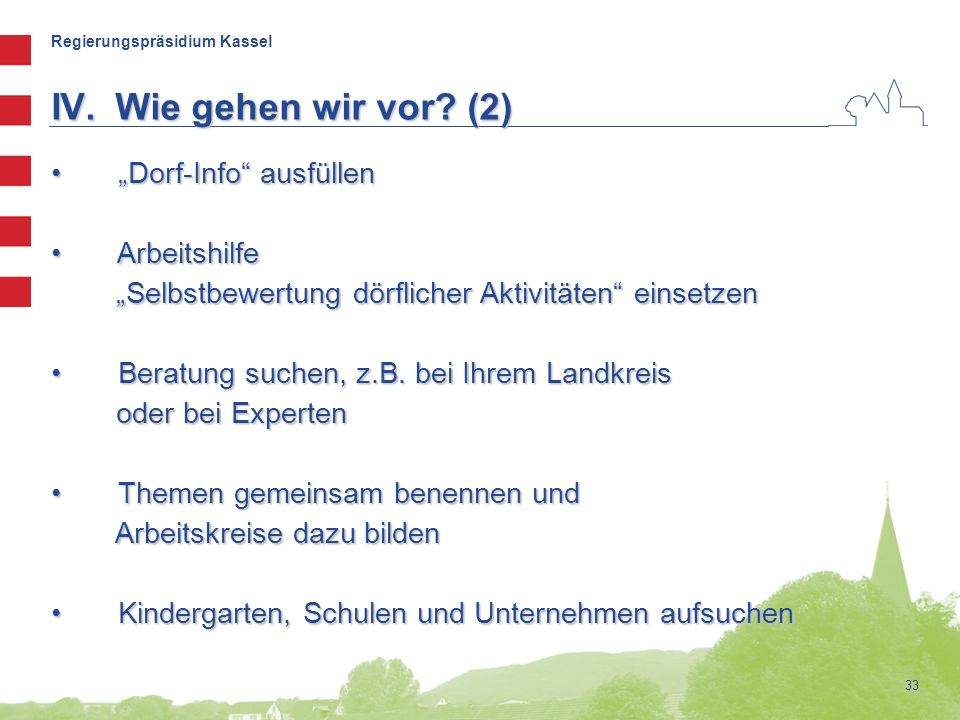 """Regierungspräsidium Kassel 33 """"Dorf-Info"""" ausfüllen """"Dorf-Info"""" ausfüllen Arbeitshilfe Arbeitshilfe """"Selbstbewertung dörflicher Aktivitäten"""" einsetzen"""