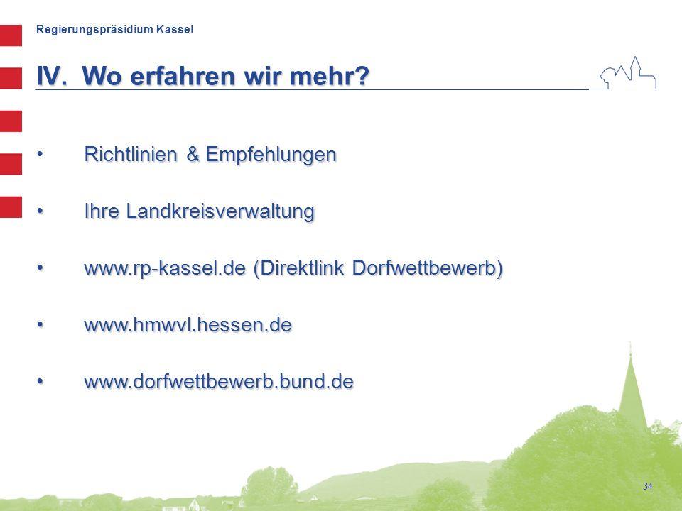 Regierungspräsidium Kassel 34 Richtlinien & Empfehlungen Ihre Landkreisverwaltung Ihre Landkreisverwaltung www.rp-kassel.de (Direktlink Dorfwettbewerb