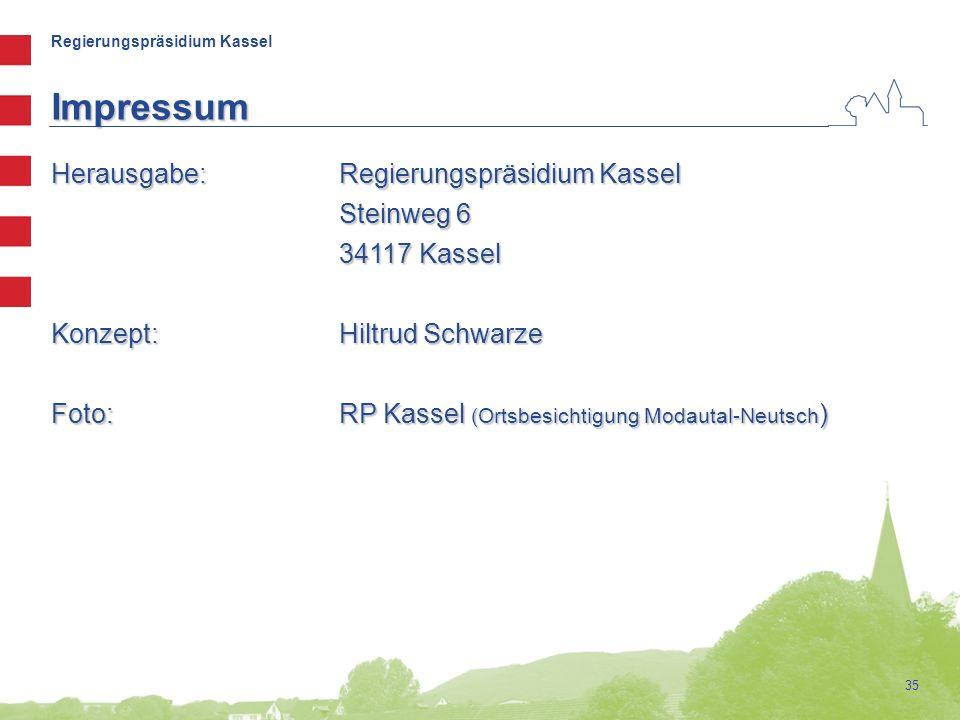 Regierungspräsidium Kassel 35 Herausgabe:Regierungspräsidium Kassel Steinweg 6 34117 Kassel Konzept:Hiltrud Schwarze Foto:RP Kassel (Ortsbesichtigung