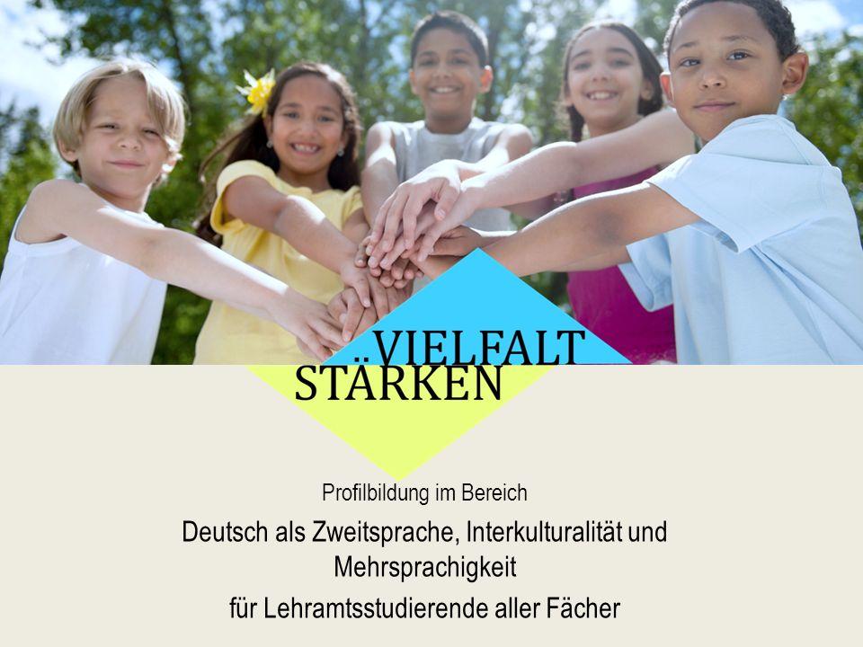 Profilbildung im Bereich Deutsch als Zweitsprache, Interkulturalität und Mehrsprachigkeit für Lehramtsstudierende aller Fächer