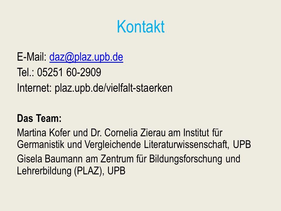 Kontakt E-Mail: daz@plaz.upb.dedaz@plaz.upb.de Tel.: 05251 60-2909 Internet: plaz.upb.de/vielfalt-staerken Das Team: Martina Kofer und Dr. Cornelia Zi
