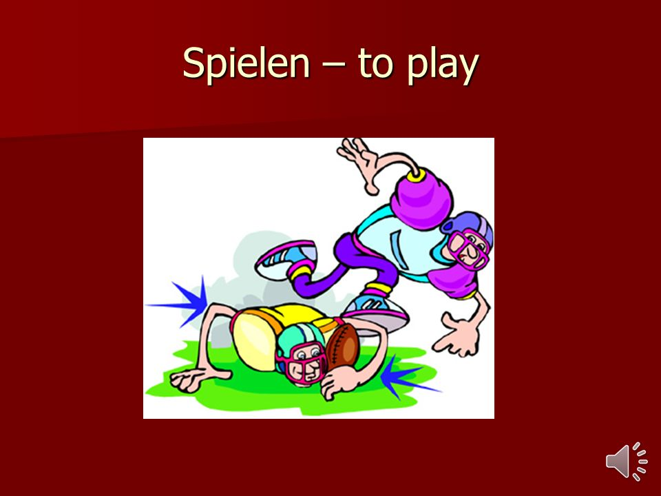 Spielen – to play