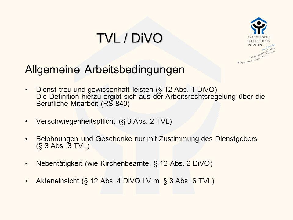 TVL / DiVO Allgemeine Arbeitsbedingungen Dienst treu und gewissenhaft leisten (§ 12 Abs. 1 DiVO) Die Definition hierzu ergibt sich aus der Arbeitsrech