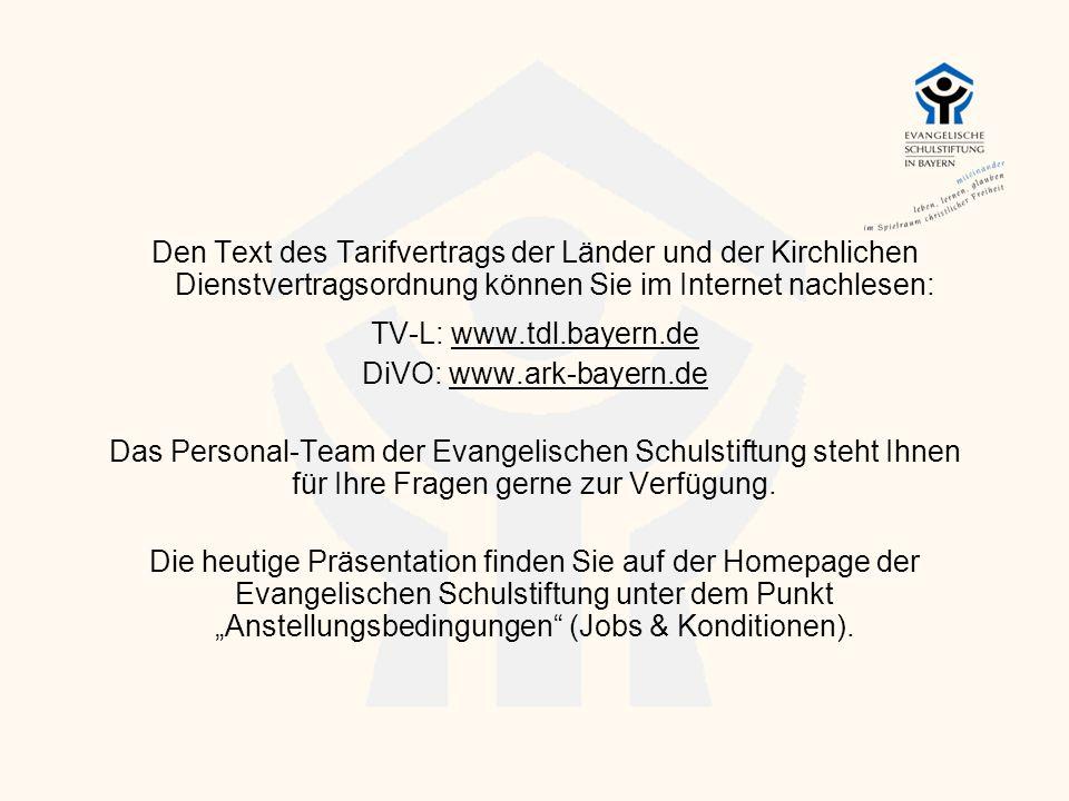 Den Text des Tarifvertrags der Länder und der Kirchlichen Dienstvertragsordnung können Sie im Internet nachlesen: TV-L: www.tdl.bayern.de DiVO: www.ar