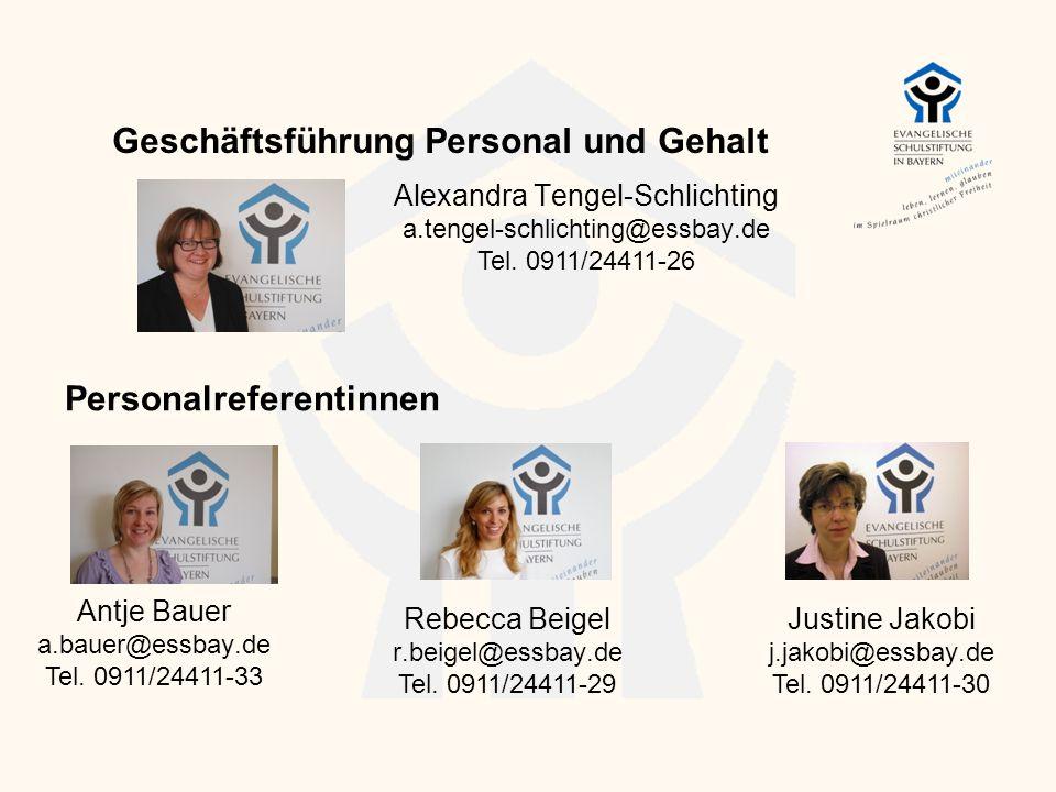 Geschäftsführung Personal und Gehalt Alexandra Tengel-Schlichting a.tengel-schlichting@essbay.de Tel. 0911/24411-26 Personalreferentinnen Antje Bauer