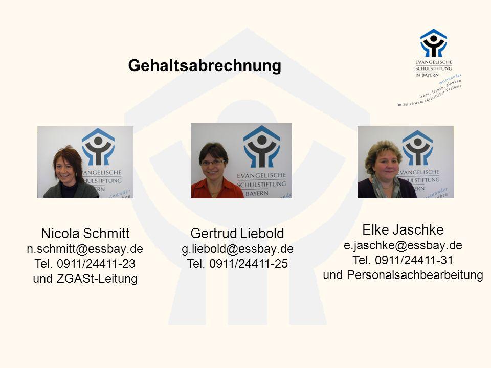 Gehaltsabrechnung Nicola Schmitt n.schmitt@essbay.de Tel. 0911/24411-23 und ZGASt-Leitung Gertrud Liebold g.liebold@essbay.de Tel. 0911/24411-25 Elke