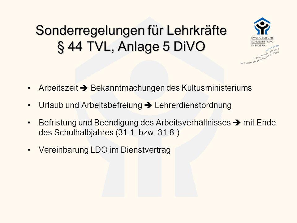 Sonderregelungen für Lehrkräfte § 44 TVL, Anlage 5 DiVO Arbeitszeit  Bekanntmachungen des Kultusministeriums Urlaub und Arbeitsbefreiung  Lehrerdien