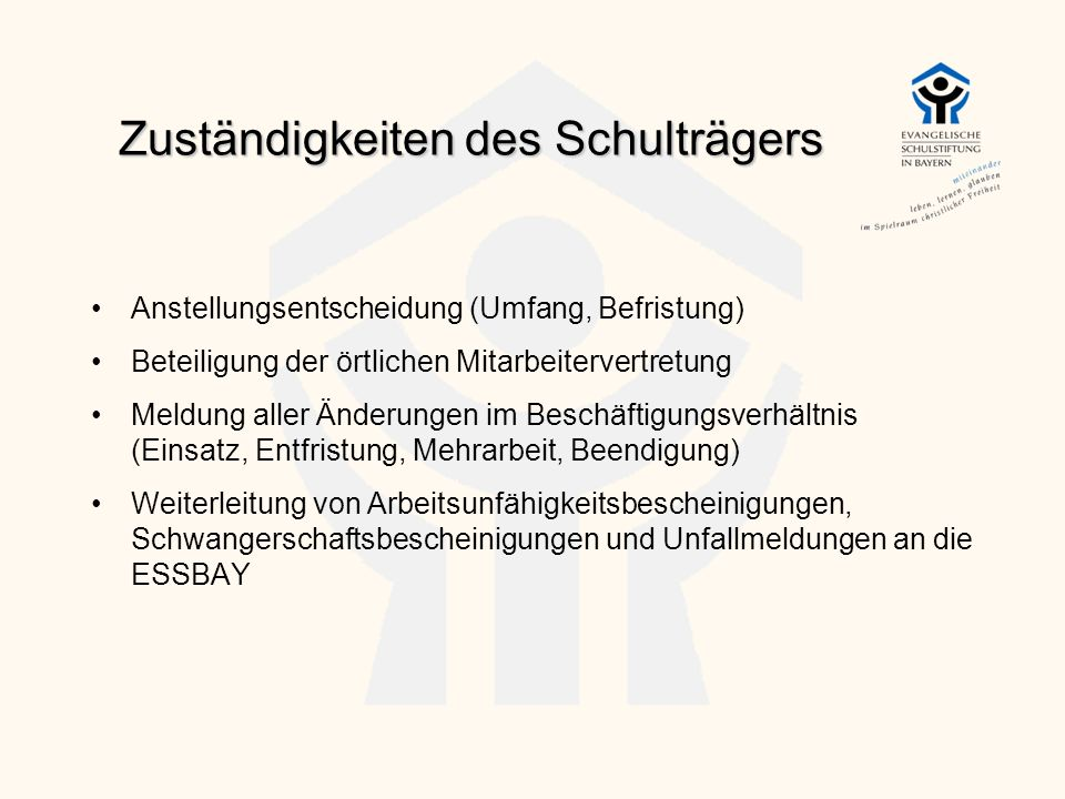 Zuständigkeiten des Schulträgers Anstellungsentscheidung (Umfang, Befristung) Beteiligung der örtlichen Mitarbeitervertretung Meldung aller Änderungen