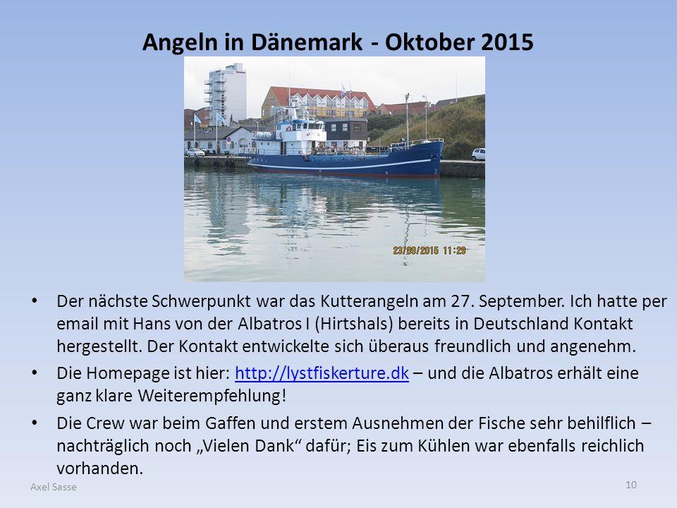10 Axel Sasse Der nächste Schwerpunkt war das Kutterangeln am 27. September. Ich hatte per email mit Hans von der Albatros I (Hirtshals) bereits in De