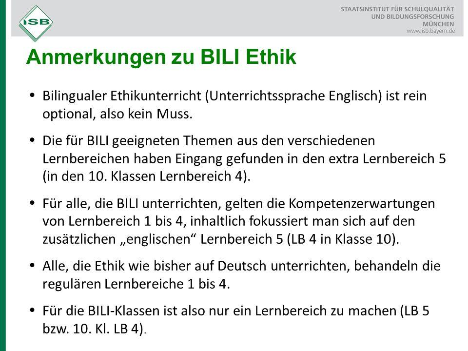  Bilingualer Ethikunterricht (Unterrichtssprache Englisch) ist rein optional, also kein Muss.  Die für BILI geeigneten Themen aus den verschiedenen