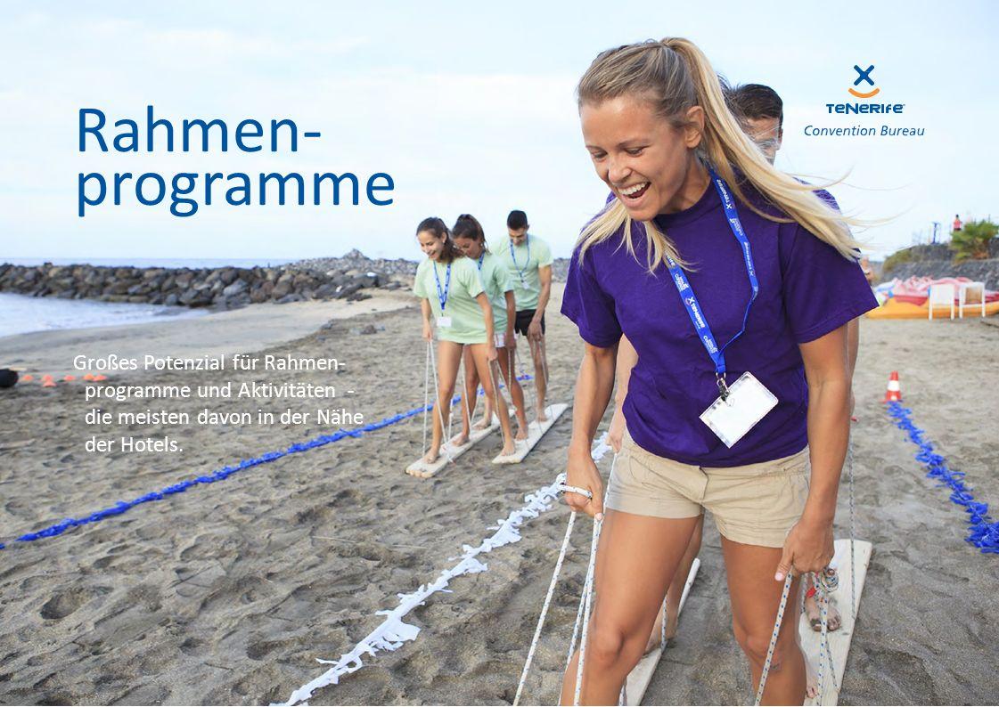 Rahmen- programme Großes Potenzial für Rahmen- programme und Aktivitäten - die meisten davon in der Nähe der Hotels.