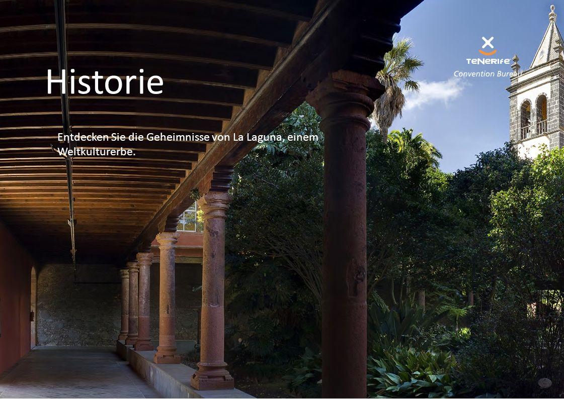Historie Entdecken Sie die Geheimnisse von La Laguna, einem Weltkulturerbe.