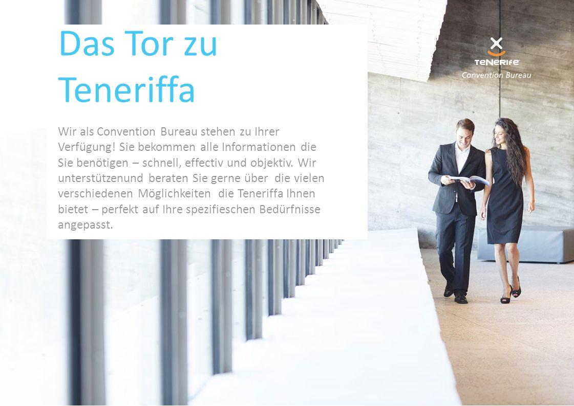 Das Tor zu Teneriffa Wir als Convention Bureau stehen zu Ihrer Verfügung.