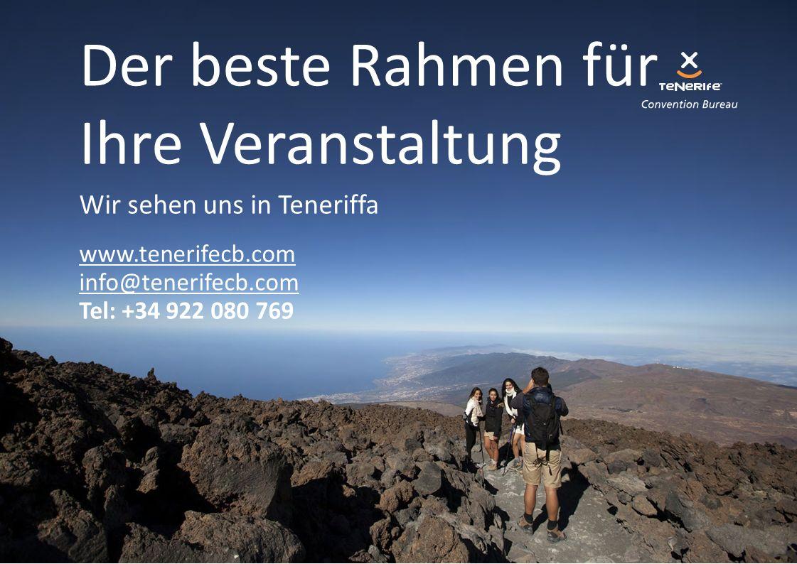 Wir sehen uns in Teneriffa www.tenerifecb.com info@tenerifecb.com Tel: +34 922 080 769 Der beste Rahmen für Ihre Veranstaltung