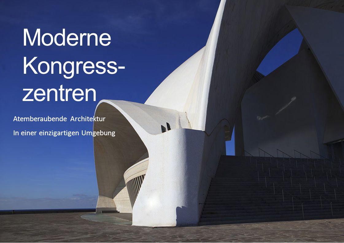 Atemberaubende Architektur In einer einzigartigen Umgebung Moderne Kongress- zentren