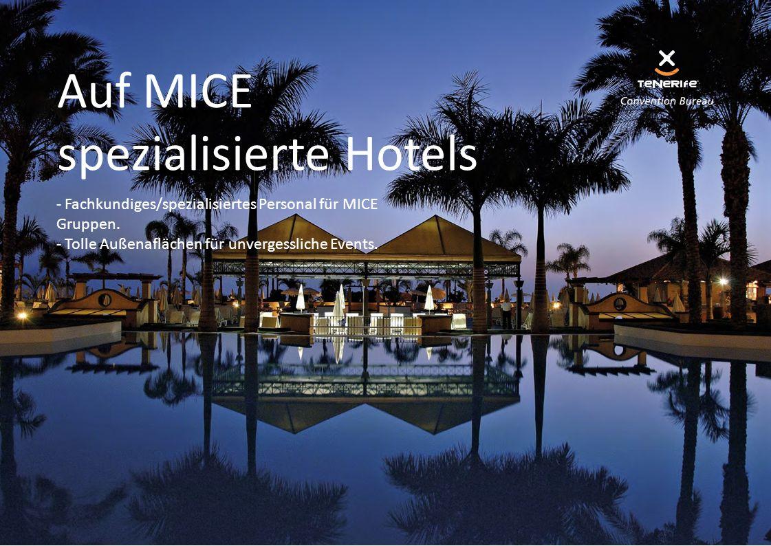 Auf MICE spezialisierte Hotels - Fachkundiges/spezialisiertes Personal für MICE Gruppen. - Tolle Außenaflächen für unvergessliche Events.