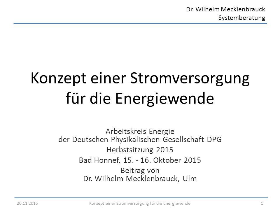 Dr. Wilhelm Mecklenbrauck Systemberatung Konzept einer Stromversorgung für die Energiewende Arbeitskreis Energie der Deutschen Physikalischen Gesellsc