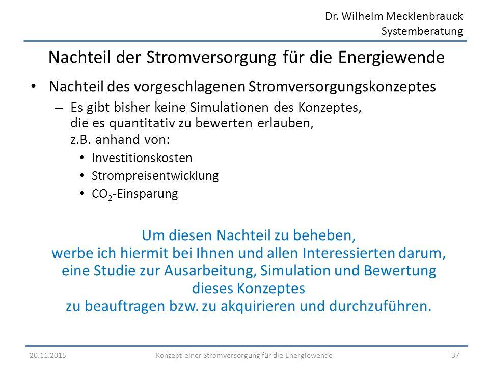 Dr. Wilhelm Mecklenbrauck Systemberatung Nachteil des vorgeschlagenen Stromversorgungskonzeptes – Es gibt bisher keine Simulationen des Konzeptes, die