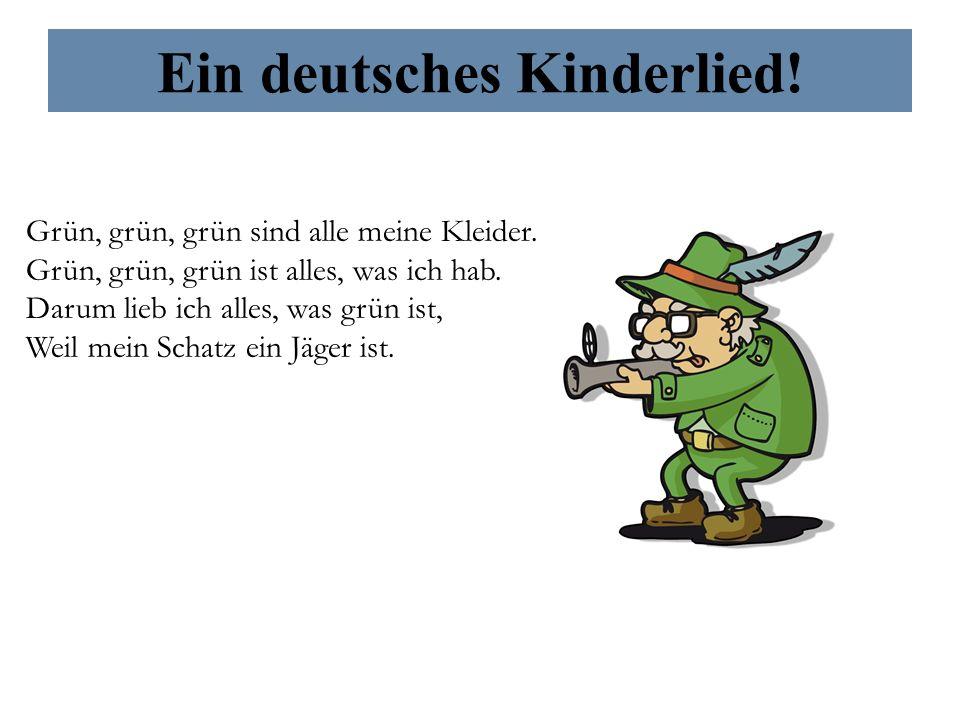 Ein deutsches Kinderlied.Grün, grün, grün sind alle meine Kleider.