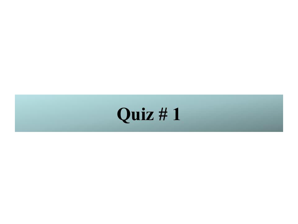 Quiz # 1