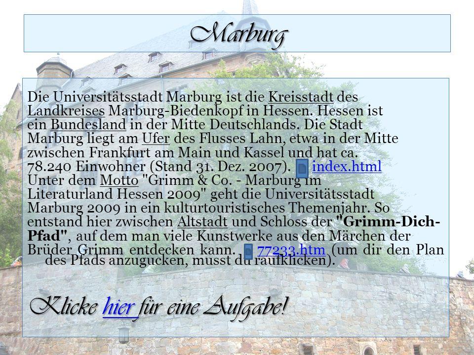 Marburg Die Universitätsstadt Marburg ist die Kreisstadt des Landkreises Marburg-Biedenkopf in Hessen.