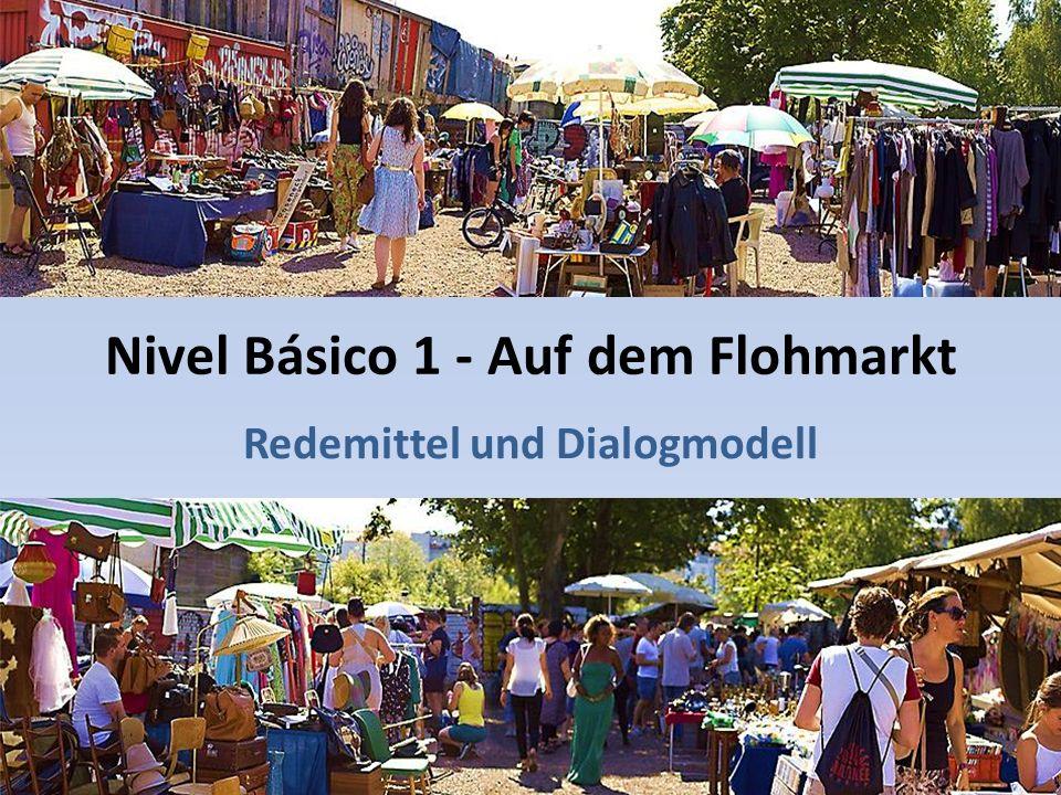 Nivel Básico 1 - Auf dem Flohmarkt Redemittel und Dialogmodell