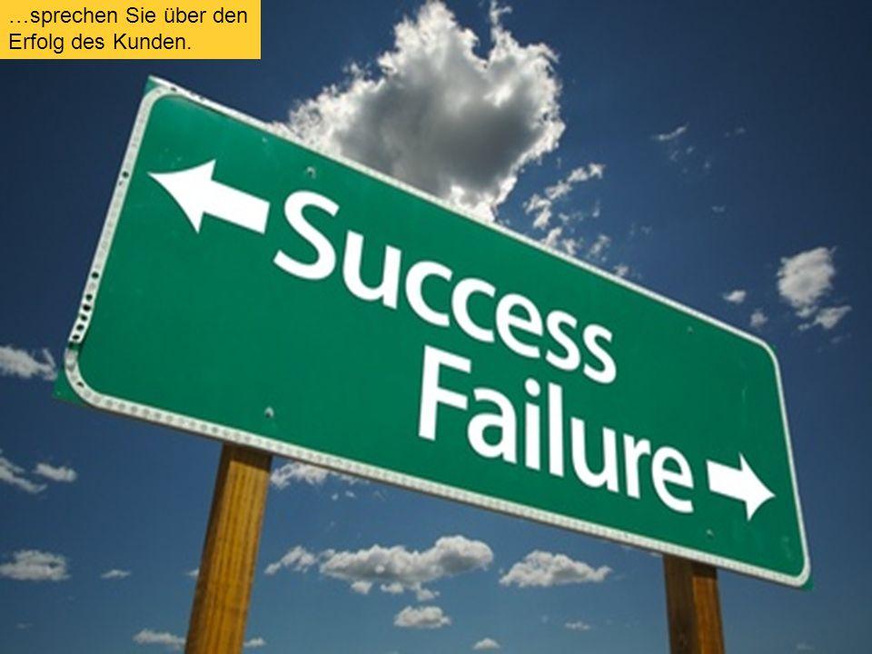 7 …sprechen Sie über den Erfolg des Kunden.