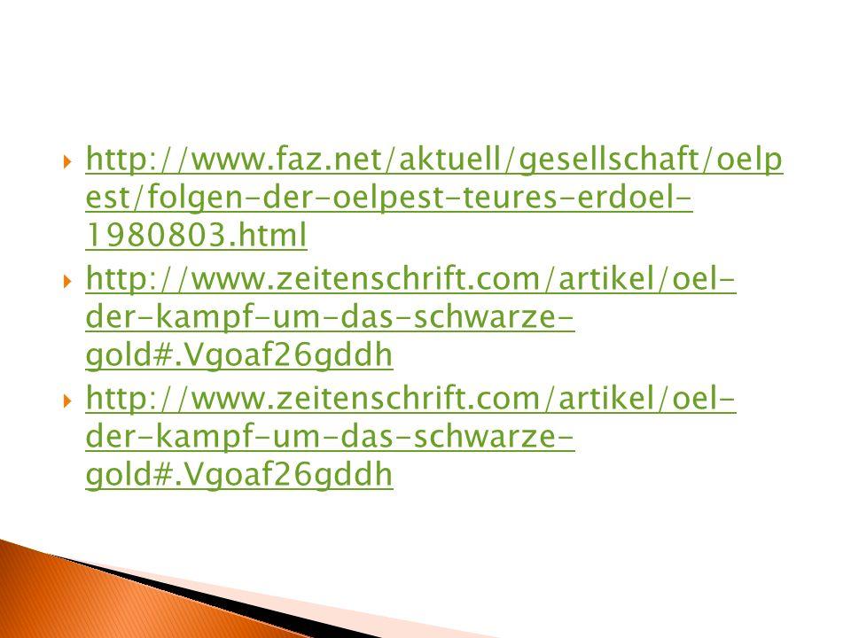  http://www.faz.net/aktuell/gesellschaft/oelp est/folgen-der-oelpest-teures-erdoel- 1980803.html http://www.faz.net/aktuell/gesellschaft/oelp est/fol