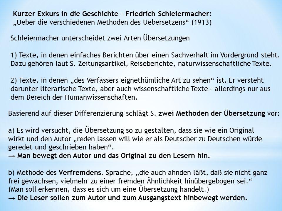 """Kurzer Exkurs in die Geschichte – Friedrich Schleiermacher: """"Ueber die verschiedenen Methoden des Uebersetzens"""" (1913) Schleiermacher unterscheidet zw"""