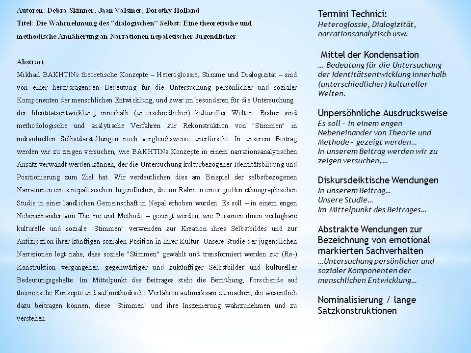 Termini Technici: Heteroglossie, Dialogizität, narrationsanalytisch usw. Mittel der Kondensation … Bedeutung für die Untersuchung der Identitätsentwic