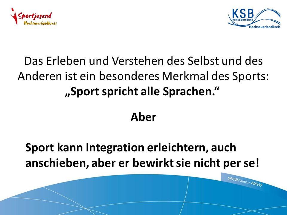 """Das Erleben und Verstehen des Selbst und des Anderen ist ein besonderes Merkmal des Sports: """"Sport spricht alle Sprachen. Aber Sport kann Integration erleichtern, auch anschieben, aber er bewirkt sie nicht per se!"""