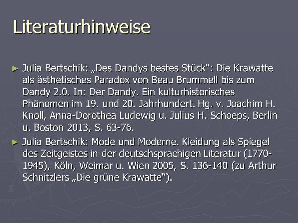"""Literaturhinweise ► Julia Bertschik: """"Des Dandys bestes Stück"""": Die Krawatte als ästhetisches Paradox von Beau Brummell bis zum Dandy 2.0. In: Der Dan"""