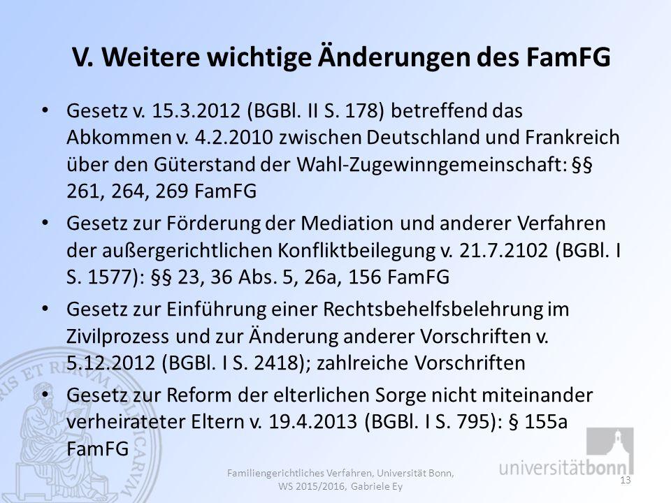 V. Weitere wichtige Änderungen des FamFG Gesetz v. 15.3.2012 (BGBl. II S. 178) betreffend das Abkommen v. 4.2.2010 zwischen Deutschland und Frankreich