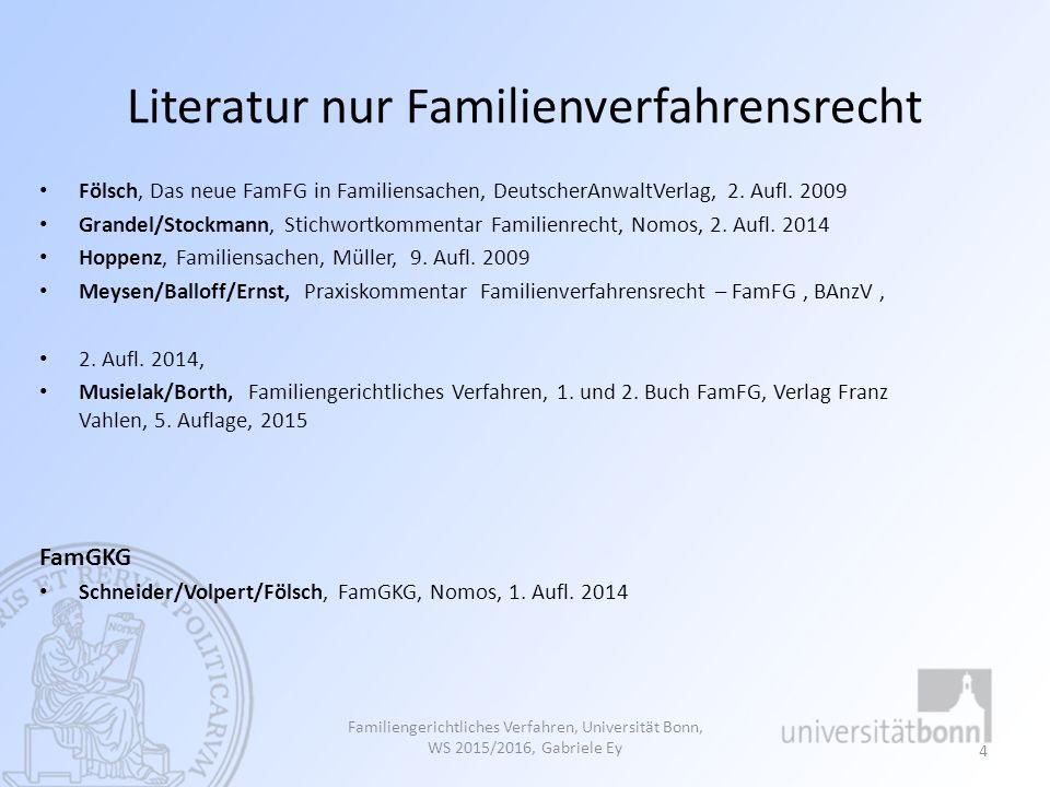 Literatur nur Familienverfahrensrecht Fölsch, Das neue FamFG in Familiensachen, DeutscherAnwaltVerlag, 2. Aufl. 2009 Grandel/Stockmann, Stichwortkomme