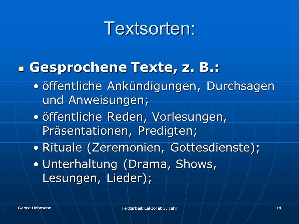 Georg Hehmann Textarbeit Lektorat 3.Jahr 14 Textsorten: Gesprochene Texte, z.
