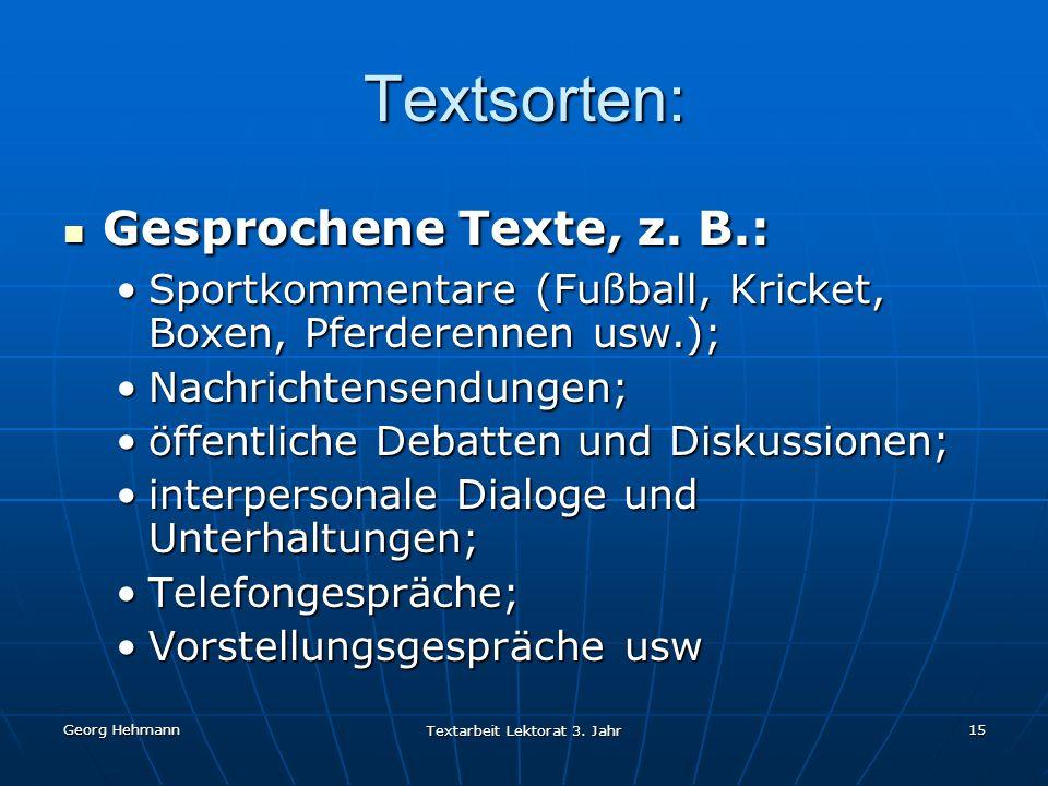 Georg Hehmann Textarbeit Lektorat 3.Jahr 15 Textsorten: Gesprochene Texte, z.