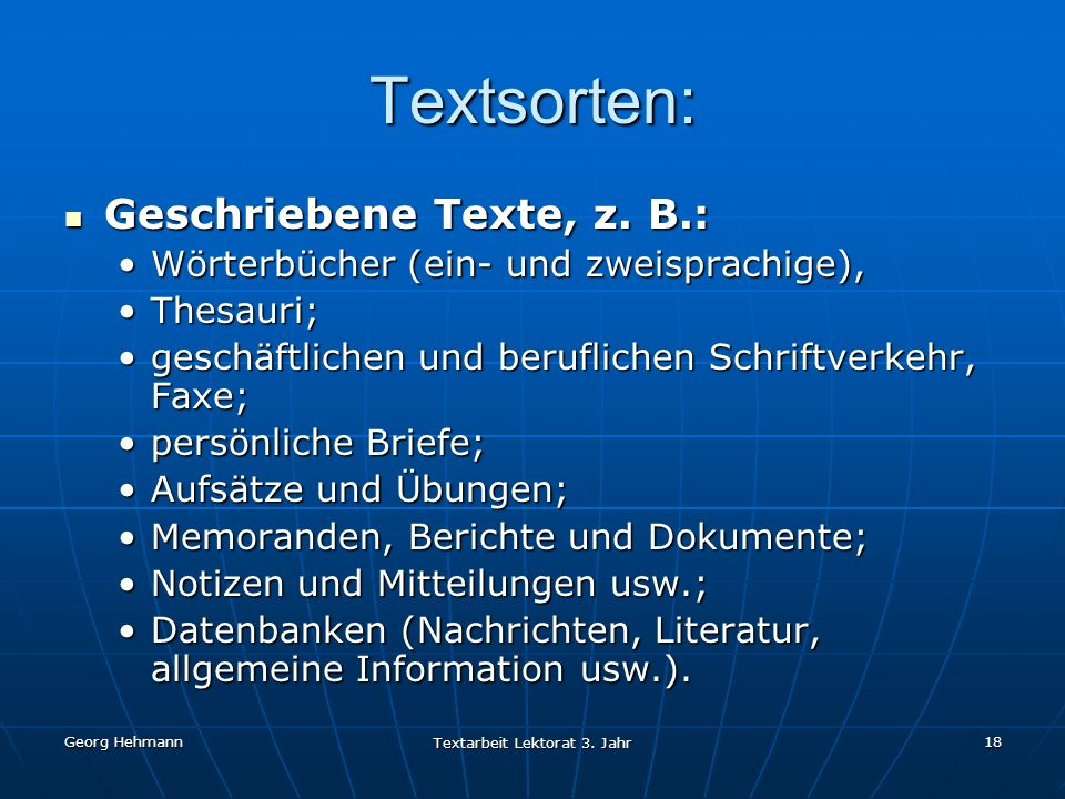 Georg Hehmann Textarbeit Lektorat 3.Jahr 18 Textsorten: Geschriebene Texte, z.