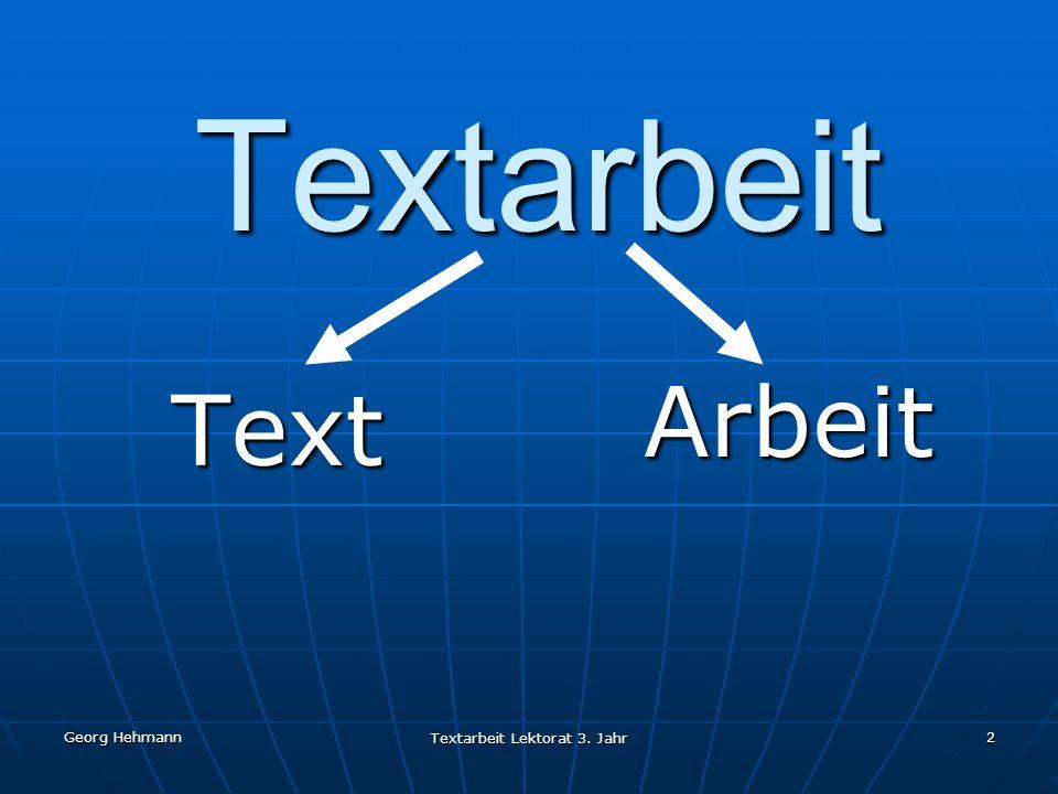 Georg Hehmann Textarbeit Lektorat 3. Jahr 2 Textarbeit Text Arbeit